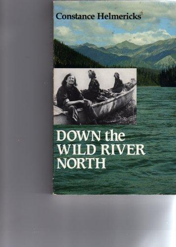9780943127026: Down the Wild River North
