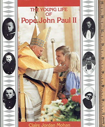 The Young Life of Pope John Paul: Mohan, Claire Jordan