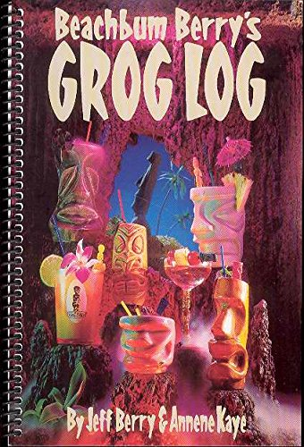 9780943151205: Beachbum Berrys Grog Log