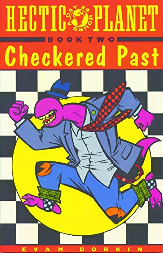 Hectic Planet, Volume Two: Checkered Past (Bk. 2) (0943151228) by Dorkin, Evan