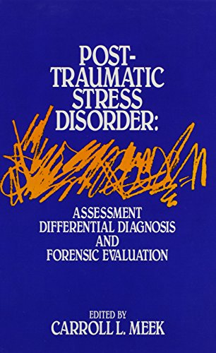 Post-Traumatic Stress Disorder: Assessment, Differential Diagnosis and Forensic Evaluation: Carroll...