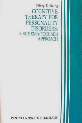 9780943158464: Cognitive therapy for personality disorders: A schema-focused approach (Practitioner's resource series)