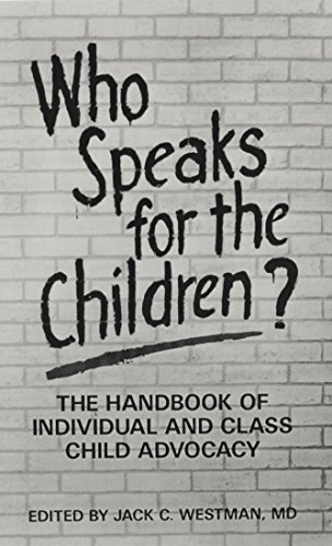 9780943158488: Who Speaks for the Children?: The Handbook of Individual and Class Child Advocacy