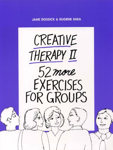 9780943158600: Creative Therapy II: Fifty-Two More Exercises for Groups