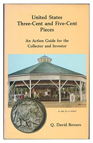 9780943161068: United States Three-Cent and Five-Cent Pieces: An Action Guide for the Collector and Investor