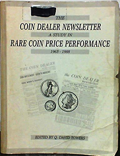 9780943161150: The Coin Dealer Newsletter: A Study in Rare Coin Price Performance, 1963-1988