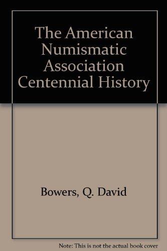 The American Numismatic Association Centennial History, Vol. 1 & 2: Q. David Bowers