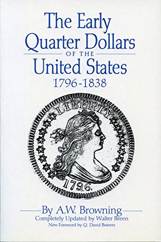 9780943161402: The Early Quarter Dollars of the United States: 1796-1838