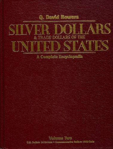 9780943161488: Silver Dollars and Trade Dollars of the United States: A Complete Encyclopedia