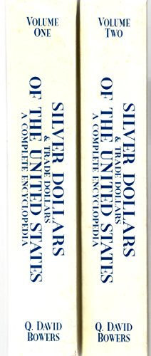 Silver Dollars and Trade Dollars of the United States a Complete Encyclopedia (2 Volumes) a source ...