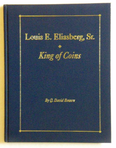 9780943161648: Louis E. Eliasberg, Sr.: King of Coins