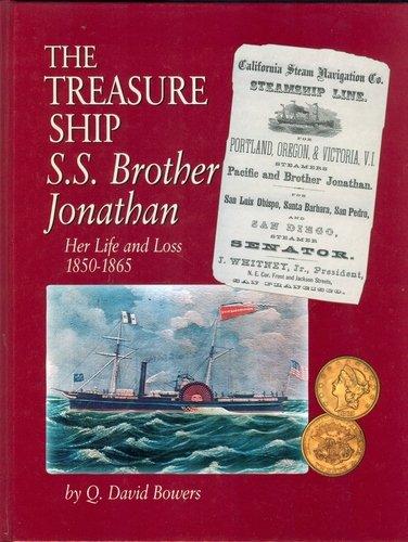 9780943161815: The Treasure Ship S.S. Brother Jonathan: Her Life and Loss, 1850-1865