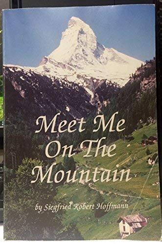 Meet Me on the Mountain: The Story of an Immigrant Family in the United States - An Autobiography ...