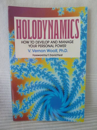 9780943173337: Holodynamics: How to Develop and Manage Your Personal Power