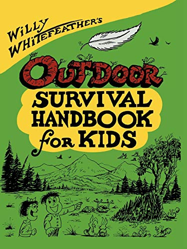 9780943173474: Willy Whitefeather's Outdoor Survival Handbook for Kids
