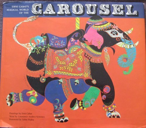 Erni Cabat's Magical World Of The Carousel.: Keremes, Constance Andrea