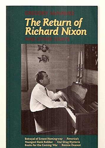 The Return of Richard Nixon and Other Essays