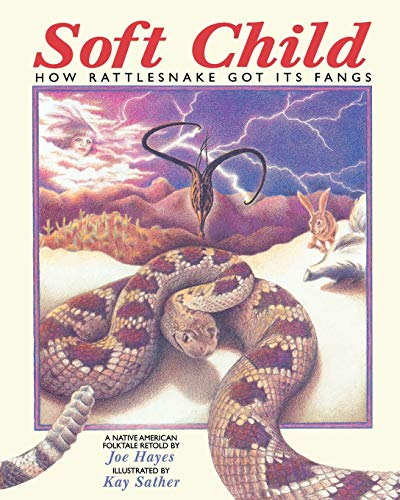 9780943173894: Soft Child: How Rattlesnake Got Its Fangs: How Rattlesnake Got Its Fangs - A Native American Folktale