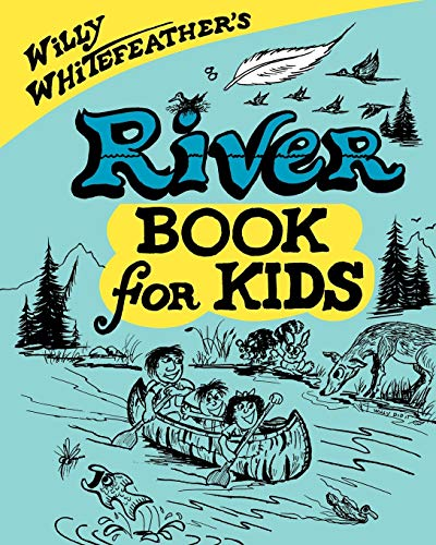 9780943173948: Willy Whitefeather's River Book for Kids