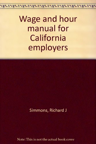 9780943178004: Wage and hour manual for California employers