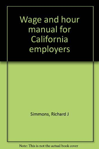 9780943178042: Wage and hour manual for California employers