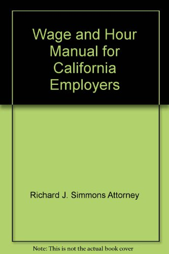 9780943178165: Wage and Hour Manual for California Employers