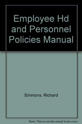 Employee Hd and Personnel Policies Manual: Simmons, Richard