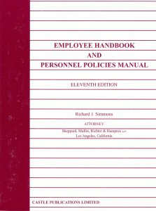 Employee Handbook And Personnel Policies Manual, Eleventh Edition: Richard J. Simmons, Attorney
