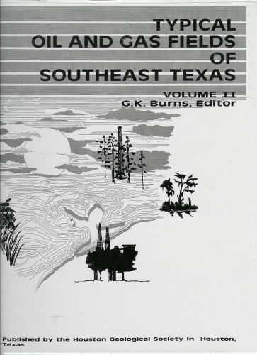 9780943179001: Typical Oil and Gas Fields of Southeast Texas (Volume 2)