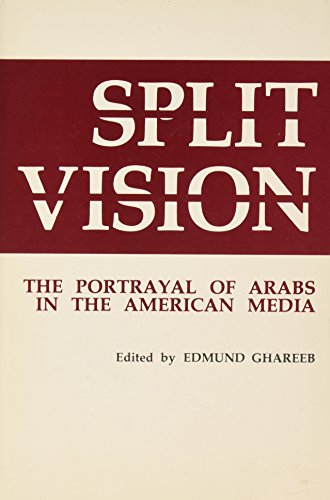 9780943182018: Split Vision: The Portrayal of Arabs in the American Media