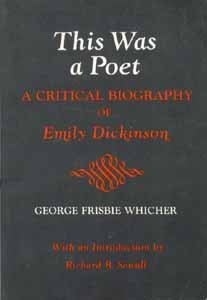 9780943184043: This Was a Poet: A Critical Biography of Emily Dickinson