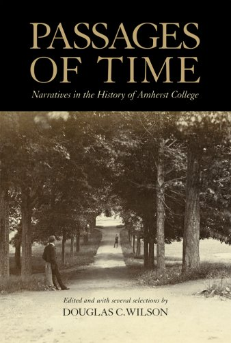 Passages of Time: Narratives in the History of Amherst College: Wilson, Douglas C., Editor