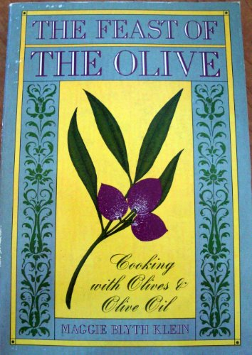 9780943186085: The Feast of the Olive: Cooking with Olives & Olive Oil