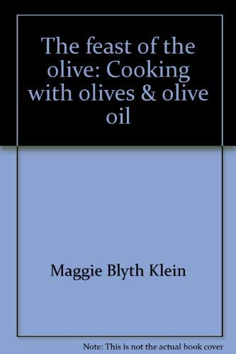 9780943186092: The feast of the olive: Cooking with olives & olive oil