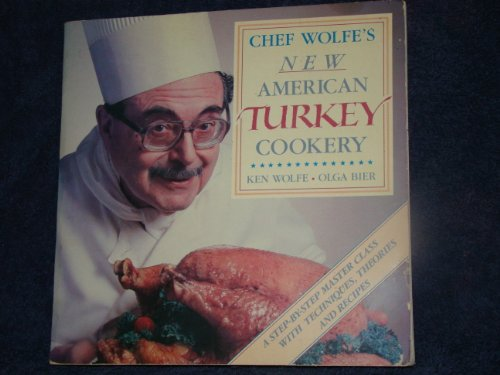 9780943186177: Chef Wolfe's New American Turkey Cookery