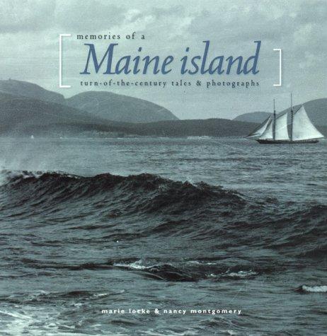 Memories of a Maine Island : Turn-Of-The-Century: Locke, Marie &