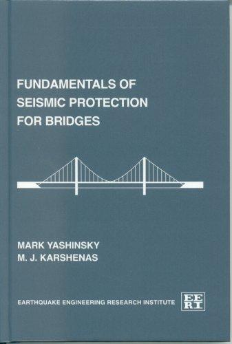 Fundamentals of seismic protection for bridges (Publication: Yashinsky, Mark