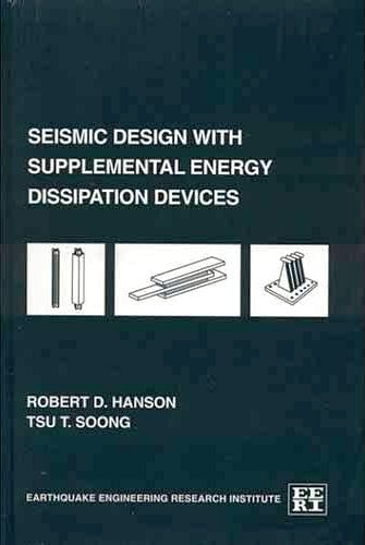 Seismic design with supplemental energy dissipation devices: Robert D Hanson;