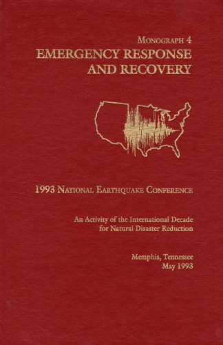Emergency Response and Recovery (National Earthquake Conference, Monograph 4): Comm. on Emergency ...