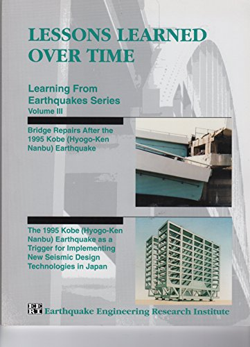 Lessons Learned Over Time, Learning from Earthquakes Series Volume III, Bridge Repairs After the ...