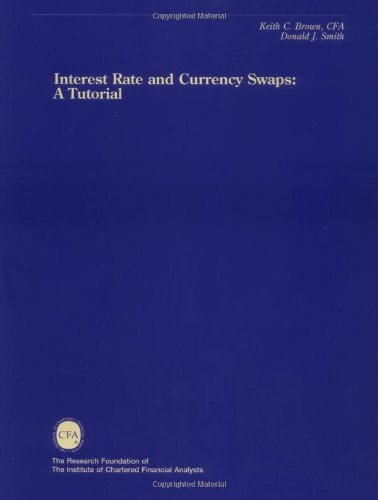 Interest Rate and Currency Swaps (The Research Foundation of AIMR and Blackwell Series in Finance):...