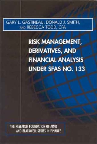 9780943205519: Risk Management, Derivatives, and Financial Analysis under SFAS No. 133