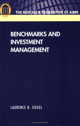 Benchmarks and Investment Management: Laurence B. Siegel