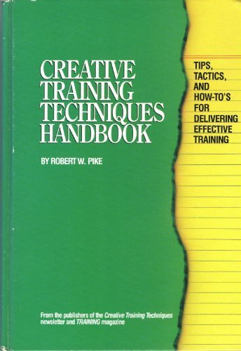 9780943210063: Creative Training Techniques Handbook: Tips, Tactics, and How-To's for Delivering Effective Training