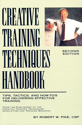 9780943210339: Creative Training Techniques Handbook: Tips, Tactics, and How-To's from Delivering Effective Training