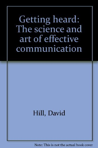9780943210735: Getting heard: The science and art of effective communication