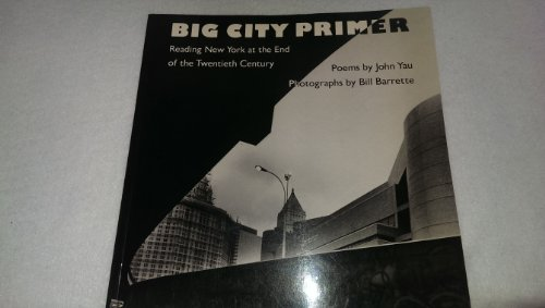 Big City Primer: Reading New York at the End of the Twentieth Century.: Yau.:
