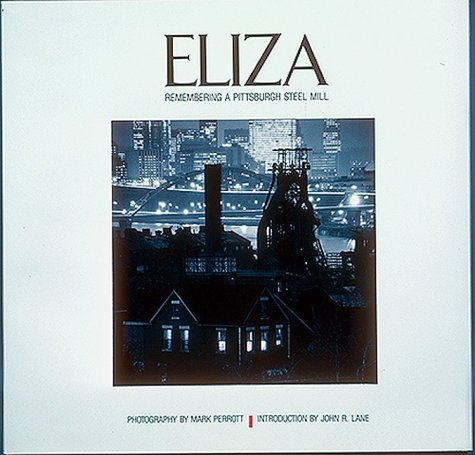 9780943231099: Eliza: Remembering a Pittsburgh Steel Mill