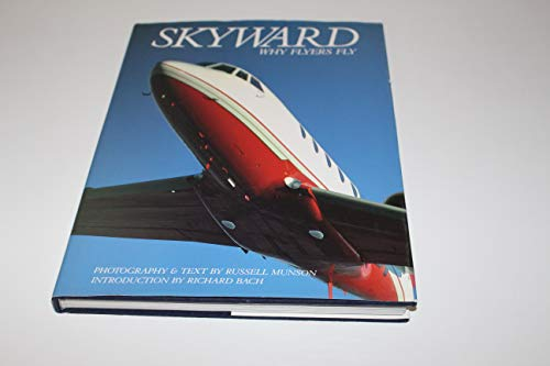 Skyward: Why Flyers Fly