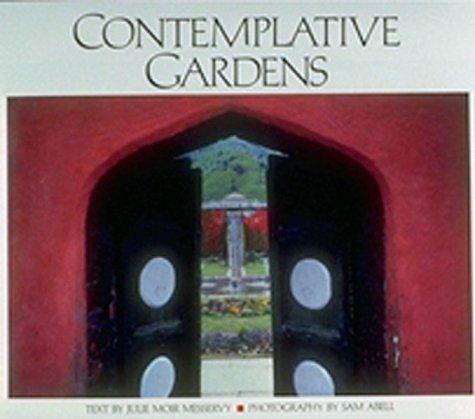 Contemplative Gardens (SIGNED by Sam Abell): Messervy, Julie Moir; Abell, Sam